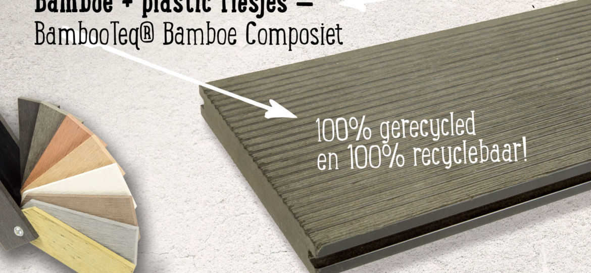 Bamboe Composiet van BambopTeq is 100% recyclebaar.